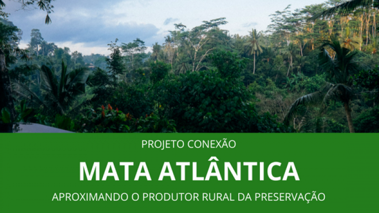 Conexão Mata Atlântica: o produtor rural pode ser um aliado do ambiente?