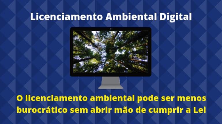 Licenciamento Ambiental Digital reduz a burocracia e é mais transparente