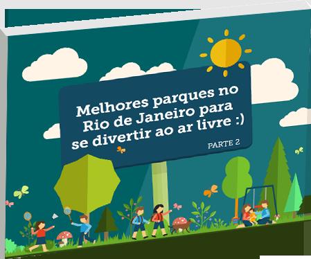 Segunda edição com os melhores parque do Rio de Janeiro