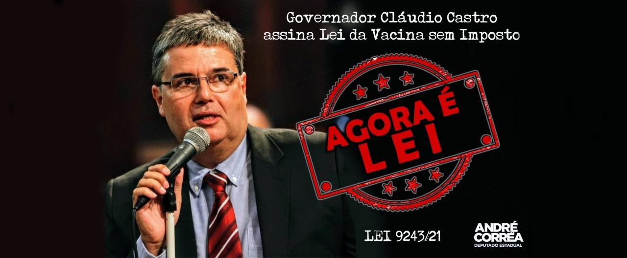 O governador em exercício Cláudio Castro (PSC) sancionou a Lei n° 9.243/21 que autoriza a isenção do Imposto Sobre Circulação de Mercadorias e Serviços (ICMS) sobre a operação de importação de vacinas contra o coronavírus no estado do Rio.